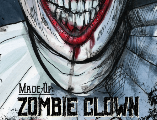 Made-Up: ZOMBIE CLOWN CIRCUS is available now!